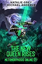 The New Queen Rises: A Gamelit Fantasy RPG Novel (Metamorphosis Online Book 2)