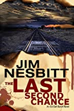 The Last Second Chance: An Ed Earl Burch Novel (Ed Earl Burch Crime Thriller Book 1)