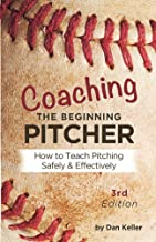 Coaching the Beginning Pitcher: How to teach pitching safely and effectively