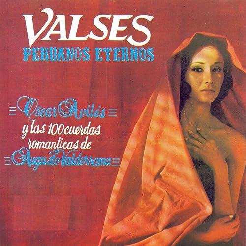 Valses Peruanos Eternos (feat. Augusto Valderrama)