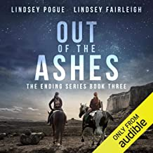 Out of the Ashes: The Ending Series, #3