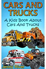 Cars & Trucks ! A Kids Book About Cars and Trucks Learn About Firetruck, Monster Trucks, Ambulance and More Kindle Edition