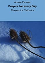 Prayers for every Day: Prayers for Catholics
