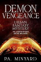 Demon Vengeance: Urban Fantasy Mystery (The Brotherhood of the Beloved Book 3)