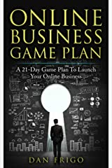 ONLINE BUSINESS GAME PLAN: A 21-Day Game Plan To Launch Your Online Business Kindle Edition
