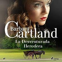 La Desventurada Heredera: La Colección Eterna de Barbara Cartland 51