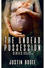 The Undead Possession Series: Book 2: Resurrection Kindle Edition