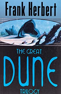 The great Dune trilogy: Frank Herbert