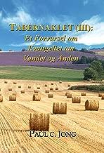 TABERNAKLET (III): Et Forvarsel om Evangeliet om Vandet og Ånden (Danish Edition)