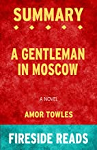 Summary of A Gentleman in Moscow: A Novel: by Fireside Reads