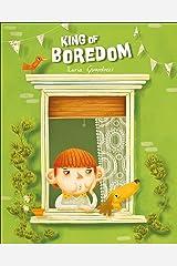 King of Boredom Kindle Edition