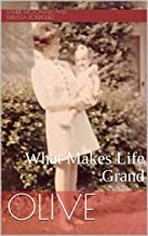 Olive: What Makes Life Grand
