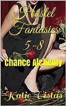 Hostel Fantasies 5-8: Chance Alchemy (Omnibus Editions: Addictive Lesbian Novellas Book 2) (English Edition)