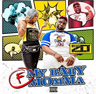 F My Baby Momma [Explicit]