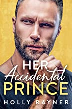 Her Accidental Prince - A Married by Mistake Romance (Ravishing Royals Book 1)