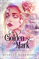 The Golden Mark: A Fable Retelling of the Princess's Birthmarks Kindle Edition