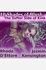 10 Shades of Blush: The Softer Side of Kink Audible Audiobook