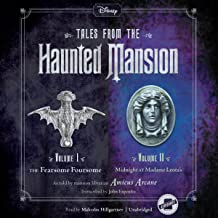 The Fearsome Foursome and Midnight at Madame Leota's: Tales from the Haunted Mansion: Volumes I & II