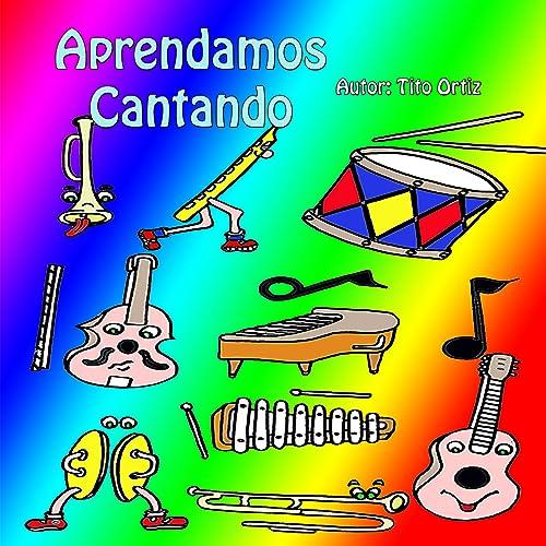 Aprendamos Cantando by Tito Ortiz & Coros Educar Cantando on