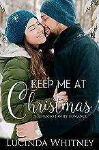Keep Me At Christmas (Romano Family Book 4)