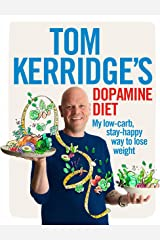 Tom Kerridge's Dopamine Diet: My low-carb, stay-happy way to lose weight Kindle Edition