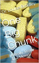 One Big Chunk: A Really, Really True Memoir