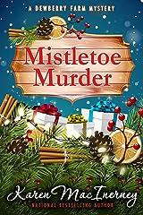 Mistletoe Murder (Dewberry Farm Mysteries Book 4) Kindle Edition