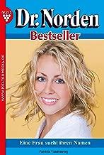 Dr. Norden Bestseller 213 – Arztroman: Eine Frau sucht ihren Namen (German Edition)