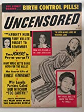 Uncensored Magazine April 1956 (Vol. 4 No. 5) - Lowdown on What's Behind the Headlines