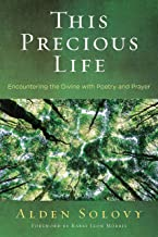 This Precious Life: Encountering the Divine with Poetry and Prayer
