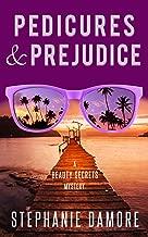 Pedicures & Prejudice: Beauty Secrets Mystery Book 4