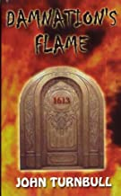 Damnation's Flame: Welcome to the End of the World...