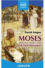 Moses and other stories from the Old Testament Kindle Edition