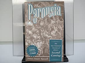 The Parousia : The New Testament Doctrine of Christ's Second Coming