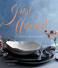 Just Married: A Cookbook for Newlyweds (Cookbooks for Two, Entertaining Cookbook, Easy Dinner Recipes)