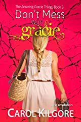 Don't Mess with Gracie (The Amazing Gracie Trilogy, Book 3) (Amazing Gracie Mysteries) Kindle Edition