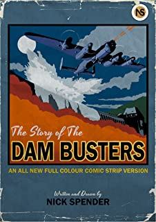 The Story of The Dambusters: An all new full colour comic strip version