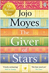 The Giver of Stars: The spellbinding love story from the author of the global phenomenon Me Before You Kindle Edition