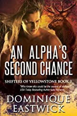 An Alpha's Second Chance (Shifters of Yellowstone Book 3) Kindle Edition