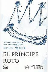 El príncipe roto (Los Royal nº 2) Versión Kindle