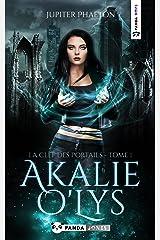 La clef des portails (Akalie O'Lys t. 1) Format Kindle