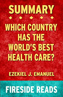 Summary of Which Country Has the World's Best Health Care?: by Fireside Reads