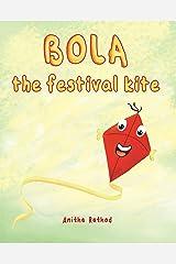 Bola the festival kite: A book about Sankranti/Pongal/Lohri/Uttarayan/Kite festival Kindle Edition