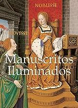 Manuscritos Iluminados (Libros De Arte / Books of Art) (Spanish Edition)