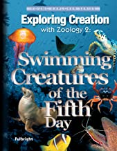 Exploring Creation with Zoology 2:  Swimming Creatures of the Fifth Day, Textbook (Young Explorer (Apologia Educational Ministries))