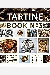 Tartine: Modern Ancient Classic Whole: Ancient Modern Classic Whole: 3 Copertina rigida