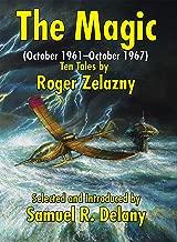 The Magic: (October 1961-October 1967) Ten Tales by Roger Zelazny