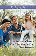A Second Chance For The Single Dad (Matchmaking Mamas Book 23)