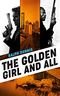 The Golden Girl and All (Hardman Book 3)