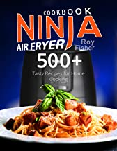 Ninja Air Fryer Cookbook: 500+ Tasty Recipes for Home Cooking